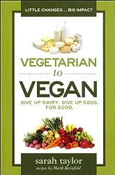 Vegetarian To Vegan (English Edition)
