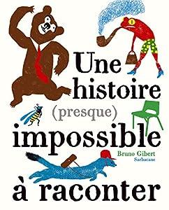 """Afficher """"Une histoire (presque) impossible à raconter"""""""