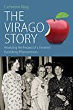 The Virago Story: Assessing the Impact of a Feminist Publishing Phenomenon (Protest, Culture and Society)