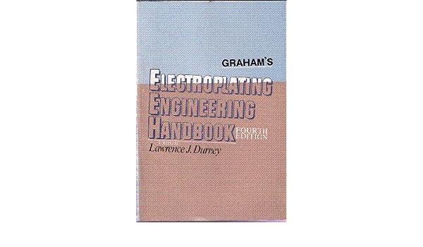 Grahams Electroplating Engineering Handbook Pdf