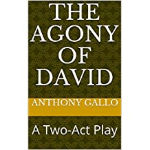 The Agony of David: A Two-Act Play