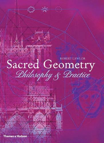 Sacred Geometry: Philosophy and Practice (Art and Imagination) por Robert Lawlor