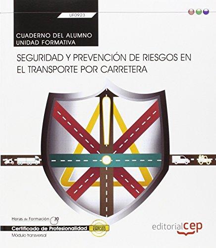 Cuaderno del alumno. Seguridad y prevención de riesgos en el transporte por carretera (Transversal: UF0923). Certificados de profesionalidad por Marta Aceña Navarro