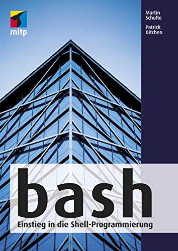 bash: Einstieg in die Shell-Programmierung (mitp Professional) -