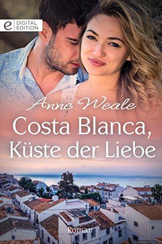 Costa Blanca, Küste der Liebe (Digital Edition)