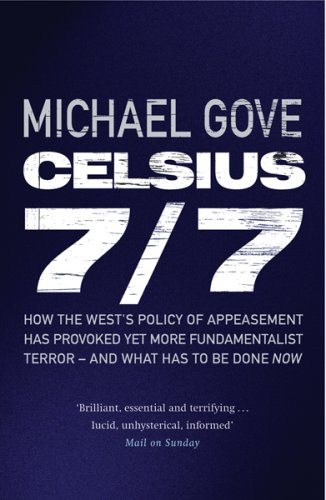 Celsius 7/7: How the West's Policy of Appeasement Has Provoked Yet More Fundamentalist Terror - And What Has to Be Done Now (Phoenix Press)