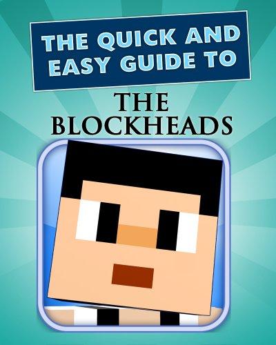 Blockheads: The Ultimate Game Guide (Cheats, Walkthrough, Secrets) (Quick and Easy Guides) (English Edition)