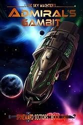 Admiral's Gambit (A Spineward Sectors Novel Book 2) (English Edition)