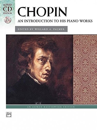 Chopin: An Introduction to His Piano Works (Buch/CD), Alfred Masterwork Edition