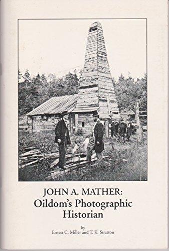 John A Mather: Oildom's photographic historian