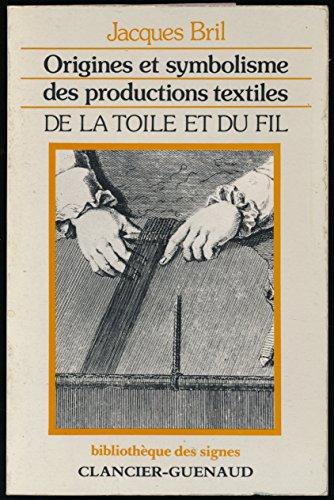 Origines et symbolisme des productions textiles : De la toile et du fil