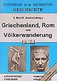 Geschichte / Stundenbilder für die Unterrichtspraxis: Geschichte, Griechenland, Rom und Völkerwanderung - S Marc, G Stuckert