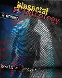 Biosocial Criminology: A Primer by KEVIN M BEAVER (2009-01-30)