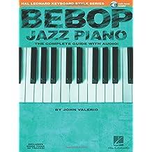 Hal Leonard Keyboard Style Series : Bebop Jazz Piano Complete Guide