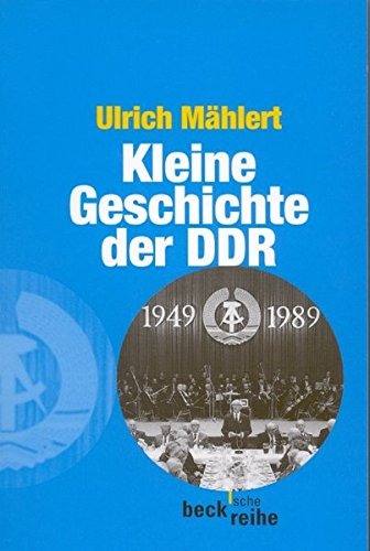 Kleine Geschichte der DDR (Beck'sche Reihe)