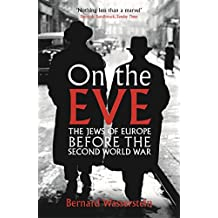 On The Eve: The Jews of Europe before the Second World War