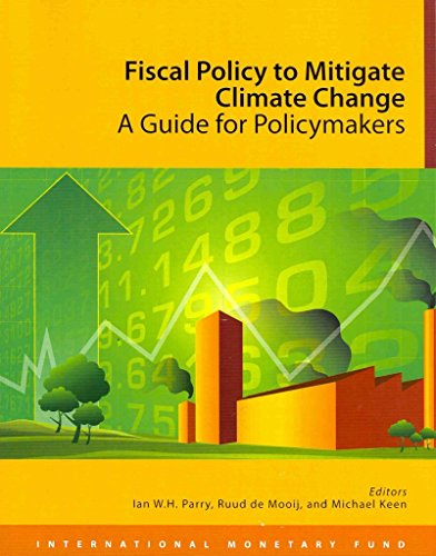 [(Fiscal Policy to Mitigate Climate Change : A Guide for Policymakers)] [By (author) International Monetary Fund ] published on (May, 2013) par International Monetary Fund
