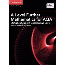 A Level Further Mathematics for AQA Statistics Student Book (AS/A Level) (AS/A Level Further Mathematics AQA)
