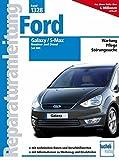 Ford Galaxy / S-Max: Benziner und Diesel seit 2006 (Reparaturanleitungen, Band 1328)
