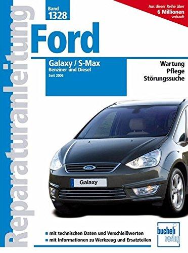Preisvergleich Produktbild Ford Galaxy / S-Max: Benziner und Diesel seit 2006 (Reparaturanleitungen)
