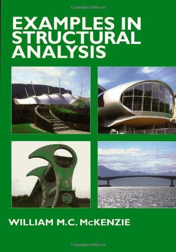 Examples in Structural Analysis por William M.C. McKenzie