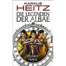 Die Legenden der Albae, Band 3: Dunkle Pfade