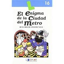 EL ENIGMA DE LA CIUDAD DEL METRO-Libro  16