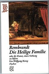 Rembrandt: 'Die Heilige Familie' oder die Kunst, einen Vorhang zu lüften
