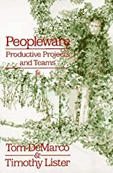 Peopleware : Productive Projects and Teams by Tom Demarco (1987-11-30)