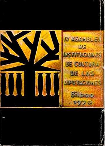 Actas de la IV Asamblea de Instituciones de Cultura de las Diputaciones. / Bilbao, 28 de septiembre al 3 de octubre