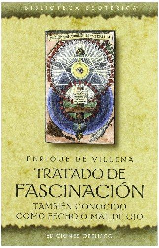Tratado de fascinación (TEXTOS TRADICIONALES) por Enrique de Aragón , Marqués de Villena