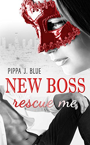 New Boss rescue me von [BLUE, PIPPA J.]