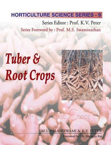 Tuber and Root Crops: Vol.09: Horticulture Science Series por MS Palaniswami