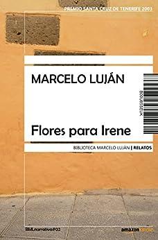 Flores para Irene de [Luján, Marcelo]