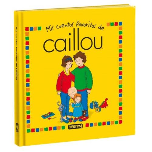 Portada del libro Mis cuentos favoritos de Caillou. Tomo 2 (Libros de regalo)