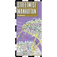 Streetwise Manhattan Map - Laminated City Street Map of Manhattan, New York: Folding Pocket Size Travel Map (Streetwise (Streetwise Maps))