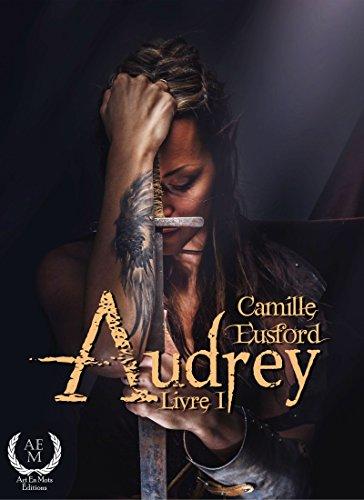 Audrey, Livre 1 par [Eusford, Camille]