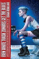 Even White Trash Zombies Get The Blues (A White Trash Zombie Novel) by Diana Rowland (2014-07-17)