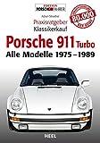 Porsche 911 Turbo. Alle Modelle 1975 - 1989 (Praxisratgeber Klassikerkauf)