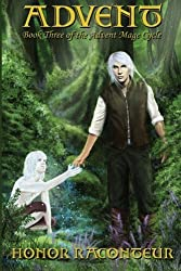 Advent (Advent Mage Cycle) (Volume 3) by Honor Raconteur (2015-10-17)