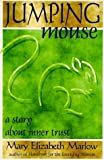 Jumping Mouse: A Story About Inner Trust by Mary Elizabeth Marlow (31-May-1995) Paperback