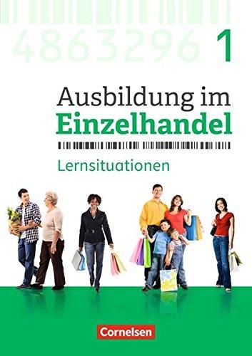 Ausbildung im Einzelhandel - Neubearbeitung - Allgemeine Ausgabe / 1. Ausbildungsjahr - Arbeitsbuch mit Lernsituationen