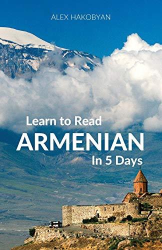 Learn to Read Armenian in 5 Days por Alex Hakobyan