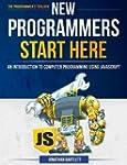 New Programmers Start Here: An Introd...