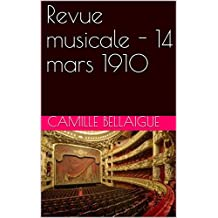 Revue musicale - 14 mars 1910 (French Edition)