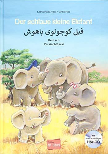 Der schlaue kleine Elefant: Kinderbuch Deutsch-Persisch/Farsi mit mehrsprachiger Audio-CD