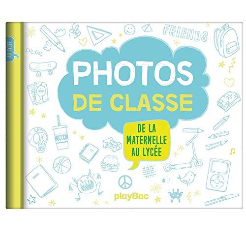 Mon album photos de classe - De la maternelle au lycée