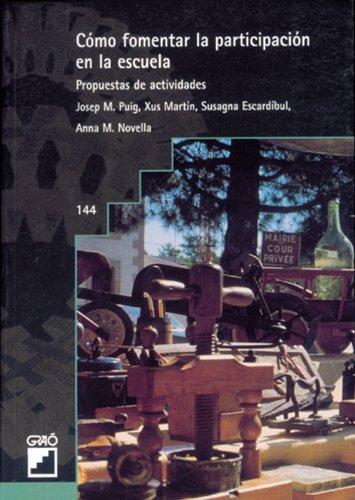 Cómo fomentar la participación en la escuela: 144 (Grao - Castellano) por Josep M. Puig Rovira