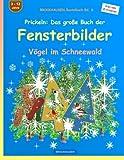 BROCKHAUSEN Bastelbuch Bd. 6 - Prickeln - Das grosse Buch der Fensterbilder: Vögel im Schneewald