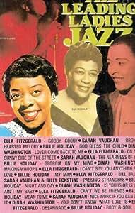 Leading Ladies Jazz: Ella Fitzgerald, Sarah Vaughan, Dinah Washington, Billie Holiday